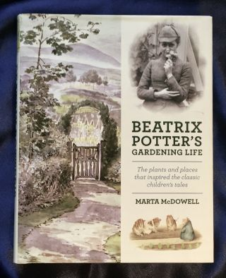 BEATRIX POTTER'S GARDENING LIFE; The Plants and Places That Inspired the Classic Children's...