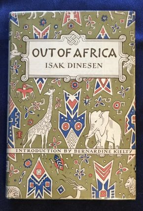 OUT OF AFRICA; Isak Dinesen / With an Introduction by Bernadine Kielty. Isak Dinesen