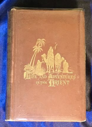 BACKSHEESH!; or Life and Adventures in the Orient / With Descriptive and Humorous Sketches of...