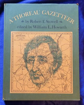 A THOREAU GAZETEER; by Robert F. Stowell / edited by William L. Howarth. Robert F. Stowell, ed...