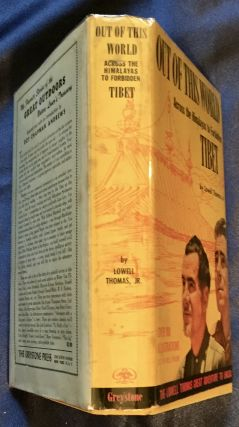 OUT OF THIS WORLD; Across the Himalayas to Forbidden Tibet / by Lowell Thomas, Jr.