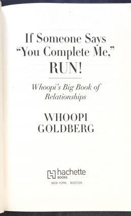 """If Someone Says """"You Complete Me,"""" RUN!; Whoopi's Big Book of Relationships / Whoopi Goldberg"""