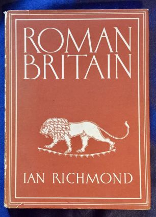 ROMAN BRITAIN; Ian Richmond, / with 6 plates in colour and 44 illustrations in black & white. Ian...