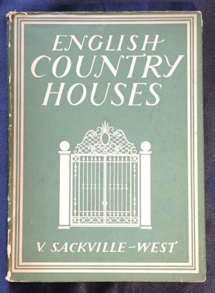 ENGLISH COUNTRY HOUSES; V. Sackvile-West / with 12 plates in colour and 21 illustrations in black...