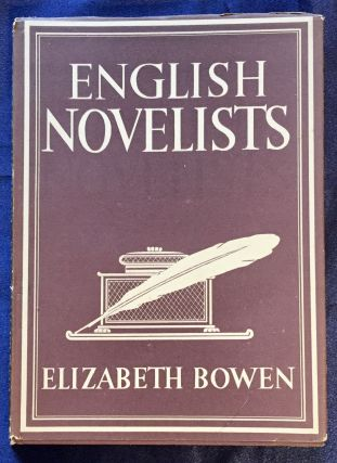 ENGLISH NOVELISTS; Elizabeth Bowen / with 8 plates in colour and 19 illustrations in black &...