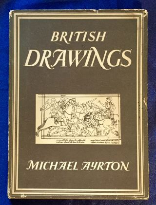 BRITISH DRAWINGS; Michael Ayrton / with 8 plates in colour and 25 illustrations in black & white....