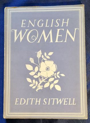ENGLISH WOMEN; Edith Sitwell / with 8 plates in colour and 27 illustrations in black & white....