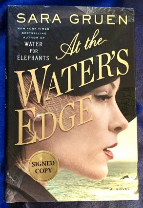 AT THE WATERS EDGE; A Novel / Sara Gruen. Sara Gruen