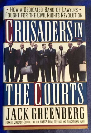 CRUSADERS IN THE COURTS; How a Dedicated Band of Lawyers Fought for the Civil Rights Revolution /...