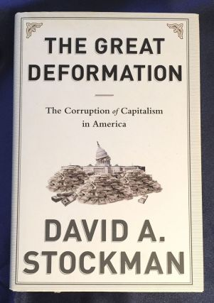 THE GREAT DEFORMATION; The Corruption of Capitalism in America. David A. Stockman