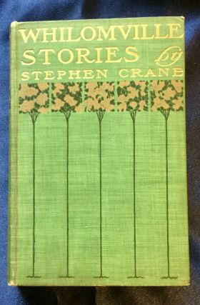 WHILOMVILLE STORIES; by Stephen Crane / Illustrated by Peter Newell. Stephen Crane