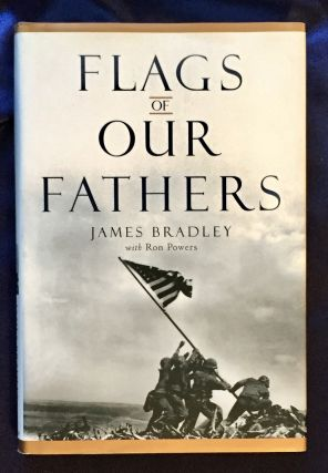 FLAGS OF OUR FATHERS; James Bradley with Ron Powers. James Bradley