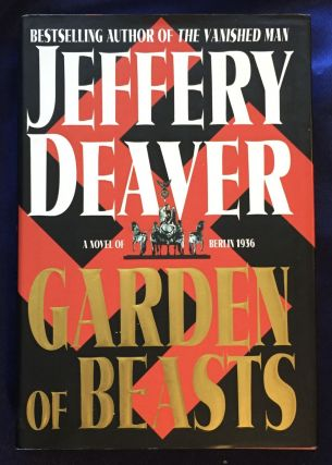 GARDEN OF BEASTS; A Novel of Berlin 1936 / Jeffery Deaver. Jeffery Deaver