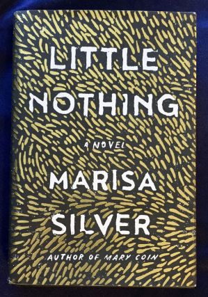 LITTLE NOTHING; Marisa Silver. Marisa Silver