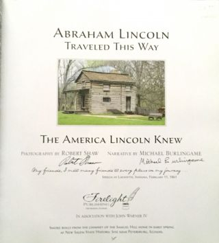 ABRAHAM LINCOLN TRAVELED THIS WAY; The America Lincoln Knew