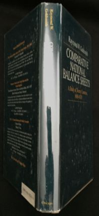 COMPARATIVE NATIONAL BALANCE SHEETS; A Study of Twenty Countries, 1688-1978. Business, Raymond W. Godlsmith.