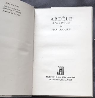 ARDÈLE; A Pllay in Three Acts / By Jean Anouilh