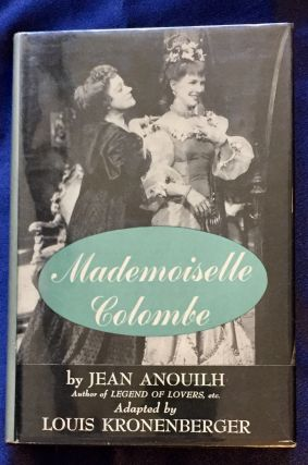 MADEMOISELLE COLOMBE; A Play by Anouilh, Jean / Adapted by Louis Kronenberger. Jean Anouilh,...
