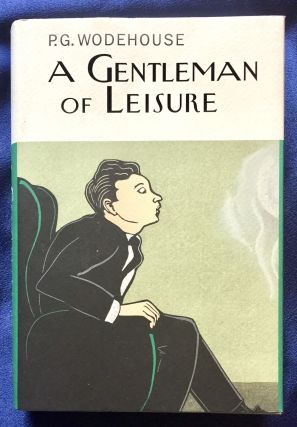 A GENTLEMAN OF LEISURE. P. G. Wodehouse