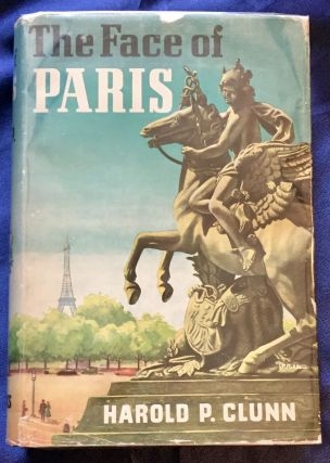 THE FACE OF PARIS; By Harold P. Clunn. Harold P. Clunn