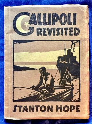 GALLIPOLI REVISITED; With a Foreword by General Sir Ian Hamilton / An Account of the Duchess of...
