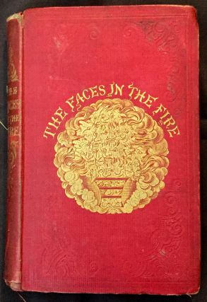 THE FACES IN THE FIRE; A Story for the Season, by Redgap. Charles Dickens, George Frederick Pardon