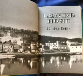 LEAVING HOME; [A Collection of Lake Wobegon Stories]. Garrison Keillor