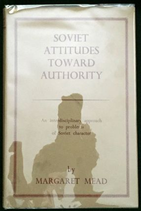 SOVIET ATTITUDES TOWARD AUTHORITY; An interdisciplinary approach to problems of Soviet character....