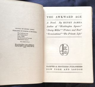 "THE AWKWARD AGE; A Novel. / By Henry James / Author of ""Washington Square"" / ""Daisy Miller""..."