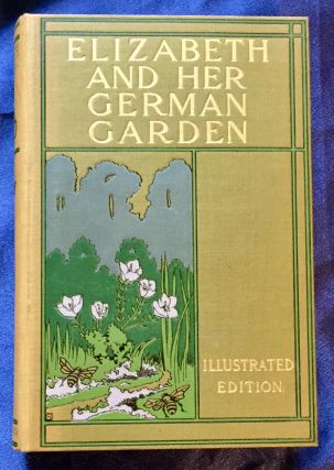 ELIZABETH AND HER GERMAN GARDEN; With Twelve Photogravure Illustrations from Photographs....