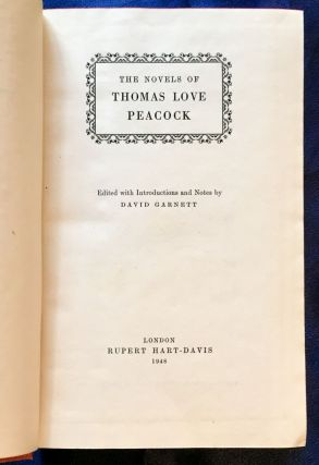 THE NOVELS OF THOMAS LOVE PEACOCK; Edited with Introduction and Notes by David Garnett