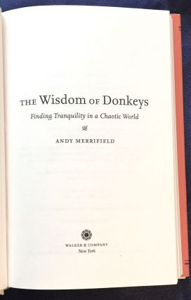 THE WISDOM OF DONKEYS; Finding Tranquility in a Chaotic World