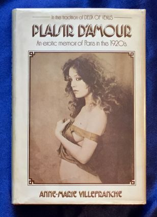 PLAISIR D'AMOUR; An Erotic Memoir of Paris in the 1920s. Anne-Marie Villefranche
