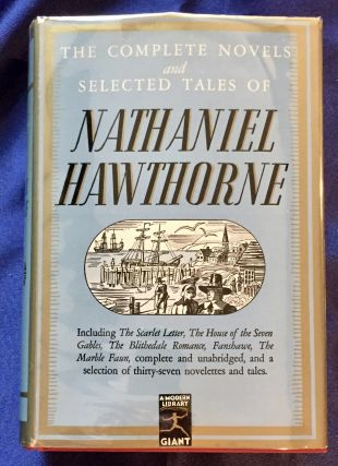 THE COMPLETE NOVELS AND SELECTED TALES OF NATHANIEL HAWTHORNE; Edited, with an Introduction, by...