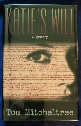 KATIE'S WILL; An Historical Mystery by Tom Mitcheltree. Tom Mitcheltree
