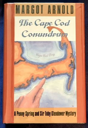 THE CAPE COD CONUNDRUM; A Penny Spring and Sir Toby Glendower. Margot Arnold