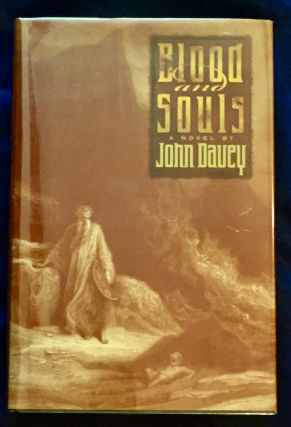 BLOOD AND SOULS; A Novel by John Davey. John Davey