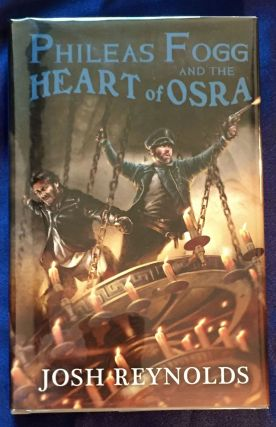 PHILEAS FOGG AND THE HEART OF OSRA. Josh Reynolds