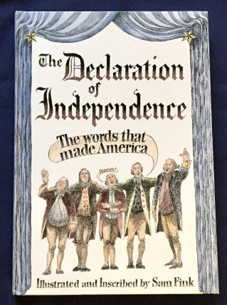 THE DECLARATION OF INDEPENDENCE; Illustrated and Inscribed by Sam Fink. Sam Fink