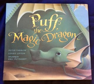 PUFF THE MAGIC DRAGON; with paintings by Eric Puybaret. Peter Yarrow, Lenny Lipton
