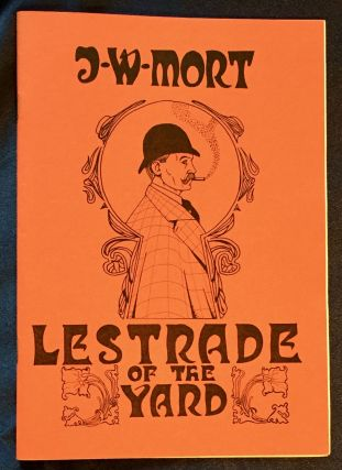 LESTRADE OF THE YARD. M. J. Trow, As J. W. Mort
