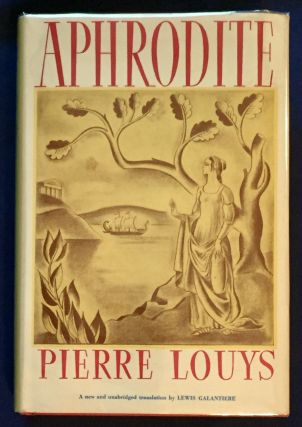 APHRODITE; Translated by Lewis Galantiere. Pierre Louys