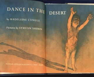 DANCE IN THE DESERT; by Madeleine L'Engle / Pictures by Symeon Shimin
