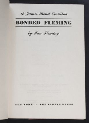 BONDED FLEMING; A James Bond Omnibus / by Ian Fleming