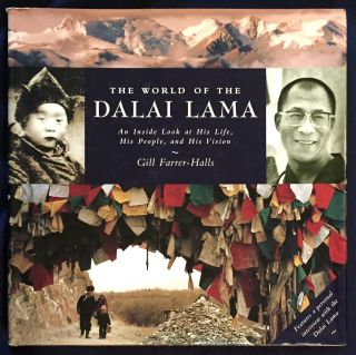 THE WORLD OF THE DALAI LAMA; An Inside Look at His Life, His People, and His Vision. Gill...