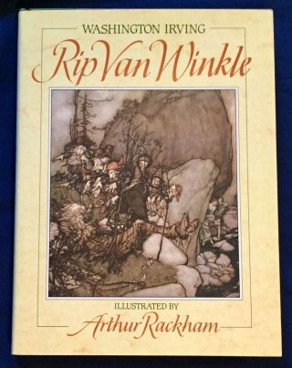 RIP VAN WINKLE; Illustrated by Arthur Rackham. Washington Irving