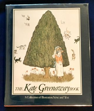 THE KATE GREENAWAY BOOK; A Collection of Illustration, Verse and Text. Kate Greenaway, Bryan Holme