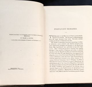 HISTORY OF THE REPUBLICAN PARTY; embracing Its Origin, Growth and Mission, together with / Appendices of Statistics and Information Required by Enlightened Politicians and Patriotic Citizens / By Frank A. Flower. / Illustrated
