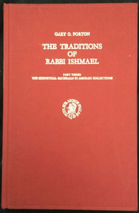 The Traditions of Rabbi Ishmael; Part Three: The Exegetical Materials in Amoraic Collections....