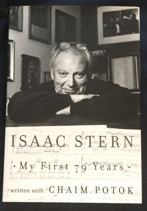 MY FIRST 79 YEARS; Isaac Stern written with Chaim Potok. Isaac Stern, Chaim Potok